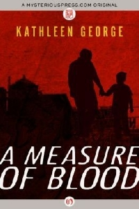 A Measure of Blood - Kathleen George